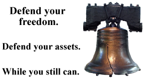 Defend your freedom. Defend your assets.